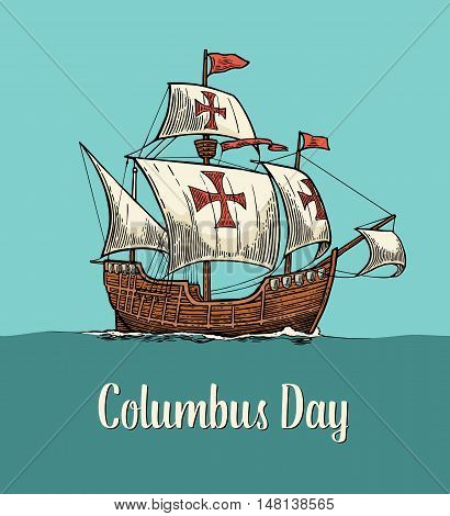 Sailing ship floating on the sea waves. Caravel Santa Maria. Hand drawn design element. Vintage color vector engraving illustration for poster Day Columbus