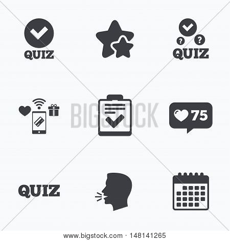 Quiz icons. Checklist with check mark symbol. Survey poll or questionnaire feedback form sign. Flat talking head, calendar icons. Stars, like counter icons. Vector