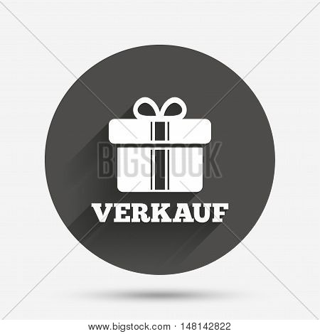 Verkauf - Sale in German sign icon. Gift box with ribbons symbol. Circle flat button with shadow. Vector