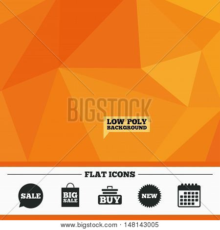 Triangular low poly orange background. Sale speech bubble icon. Buy cart symbol. New star circle sign. Big sale shopping bag. Calendar flat icon. Vector