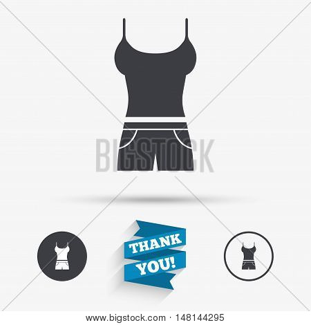 Women T-shirt and shorts sign icon. Intimates and sleeps symbol. Flat icons. Buttons with icons. Thank you ribbon. Vector