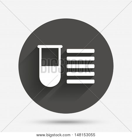 Medical test tube sign icon. Test list. Laboratory equipment symbol. Circle flat button with shadow. Vector