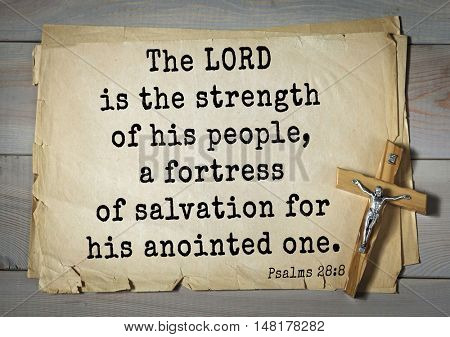 TOP-1000.  Bible verses from Psalms. The LORD is the strength of his people, a fortress of salvation for his anointed one.