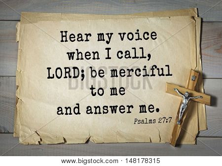 TOP-1000.  Bible verses from Psalms. Hear my voice when I call, LORD; be merciful to me and answer me.