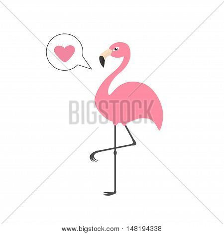 Pink flamingo on one leg. Talk think bubble with heart. Exotic tropical bird. Zoo animal collection. Cute cartoon character. Decoration element. Flat design. White background. Isolated. Vector