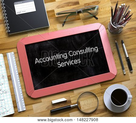 Top View of Office Desk with Stationery and Red Small Chalkboard with Business Concept - Accounting Consulting Services. Accounting Consulting Services Handwritten on Small Chalkboard. 3d Rendering.