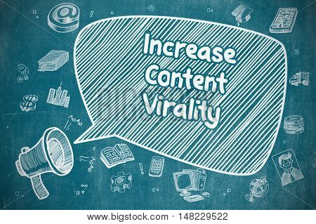 Increase Content Virality on Speech Bubble. Hand Drawn Illustration of Shrieking Loudspeaker. Advertising Concept.