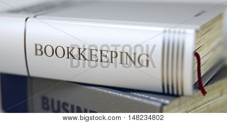 Stack of Books Closeup and one with Title - Bookkeeping. Book Title on the Spine -  Blurred Image. Selective focus. 3D.