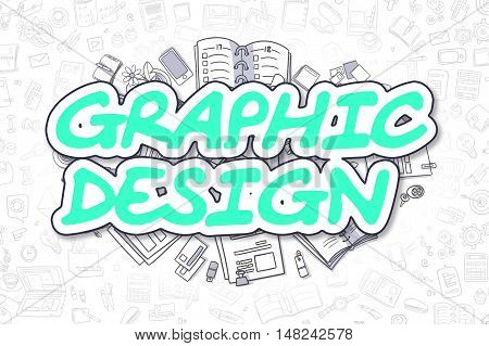Graphic Design - Sketch Business Illustration. Green Hand Drawn Text Graphic Design Surrounded by Stationery. Doodle Design Elements.