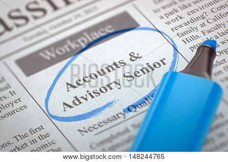 Accounts and Advisory Senior. Newspaper with the Job Vacancy, Circled with a Blue Highlighter. Blurred Image. Selective focus. Job Search Concept. 3D Illustration.