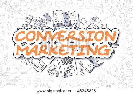 Business Illustration of Conversion Marketing. Doodle Orange Inscription Hand Drawn Doodle Design Elements. Conversion Marketing Concept.