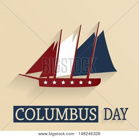 Columbus Day poster. Red, white and blue colored ship. Vector illustration.