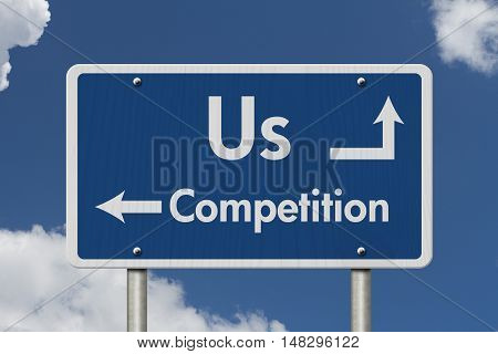 Difference between us and the competition Blue Road Sign with text Us and Competition with bright sky background, 3D Illustration