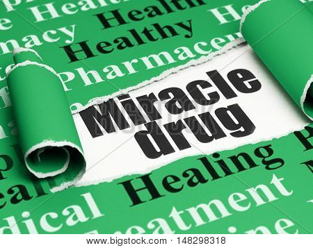 Healthcare concept: black text Miracle Drug under the curled piece of Green torn paper with  Tag Cloud, 3D rendering