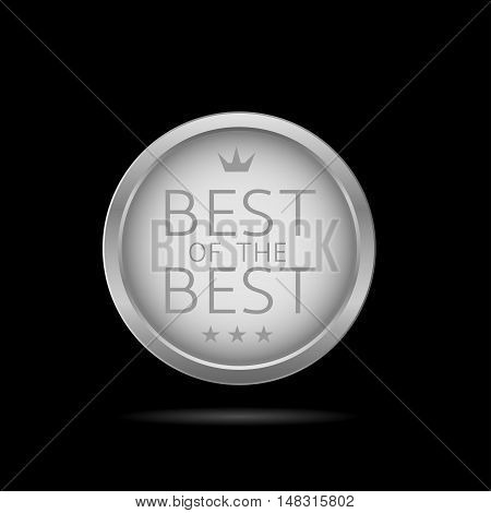 Best of the best label. Silver metal badge, business theme