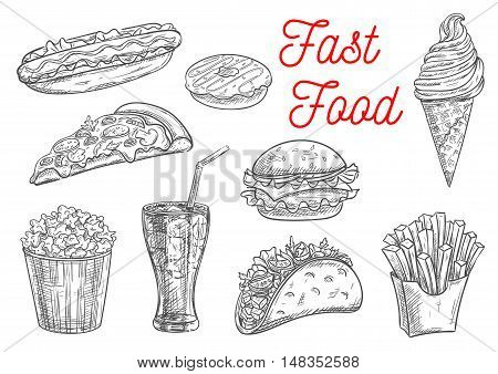 Fast food snacks and desserts sketch. Isolated vector icons of hot dog, donut, cheeseburger, hamburger, french fries in box, pizza, popcorn , ice cream cone, tacos, soda drink