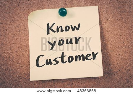 Know Your Customer. Note pin on the bulletin board.