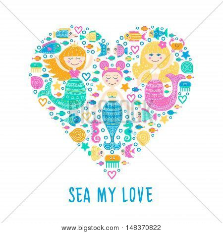 Sea heart. Vector hand drawn flat marine elements - mermaid fish sea-star seahorse crab bubbles. Marine cartoon girls with doodle ornament. Isolated. Cute card - sea my love. On white background.