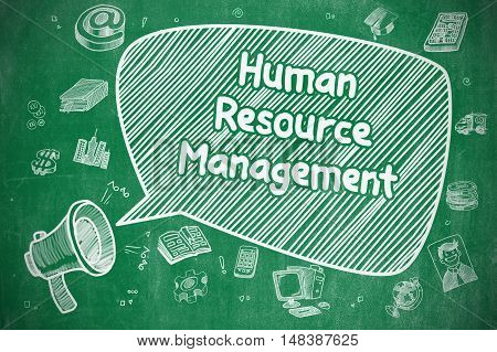 Speech Bubble with Inscription Human Resource Management Cartoon. Illustration on Green Chalkboard. Advertising Concept.