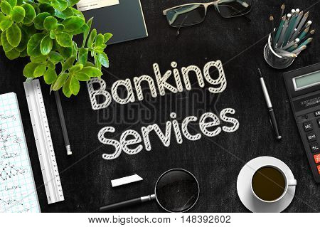 Black Chalkboard with Banking Services Concept. 3d Rendering. Toned Illustration.