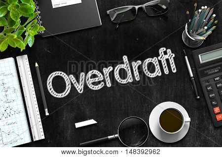 Black Chalkboard with Handwritten Business Concept - Overdraft - on Black Office Desk and Other Office Supplies Around. Top View. 3d Rendering.