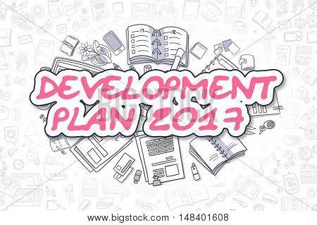 Business Illustration of Development Plan 2017. Doodle Magenta Word Hand Drawn Doodle Design Elements. Development Plan 2017 Concept.