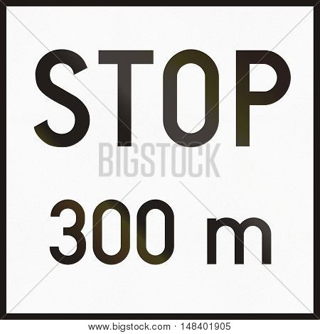 Hungarian Supplementary Road Sign - Stop In 300 Meters