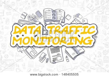 Data Traffic Monitoring - Sketch Business Illustration. Yellow Hand Drawn Text Data Traffic Monitoring Surrounded by Stationery. Doodle Design Elements.