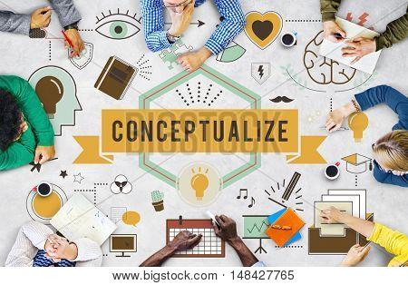 Conceptualize Conception Conceptual Ideas Plan Concept
