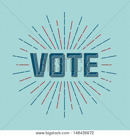 Vote Campaign. Retro Or Vintage Style.