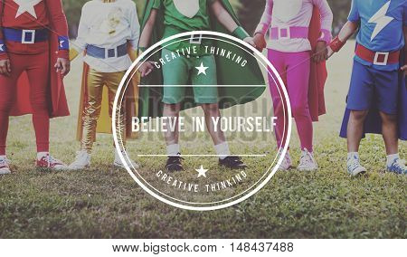 Believe in Yourself Aspiration Inspiration Motivate Concept