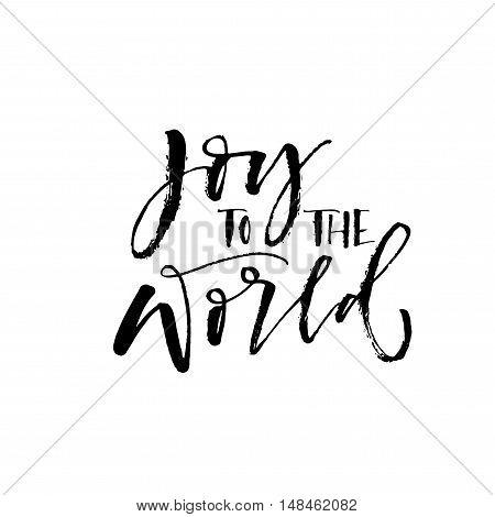 Joy to the world phrase. Hand drawn christmas phrase. Ink illustration. Modern brush calligraphy. Isolated on white background.