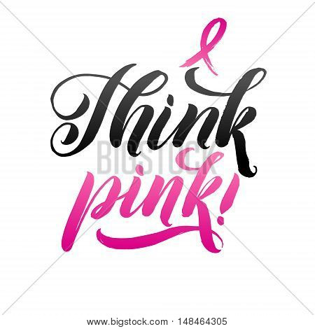 Think Pink. Vector Breast Cancer Awareness Calligraphy Poster Design. Stroke Pink Ribbon.