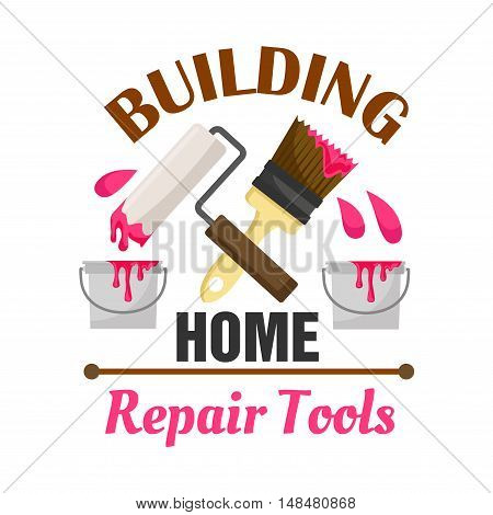 Home building and repair work tools icon emblem. Vector icon of paint bucket, roller, brush. Template for home construction agency signboard, repair service label