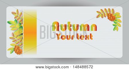 Autumn banner with leaves and Rowan berries. Vector image for design cards, presentations, posters, brief information.