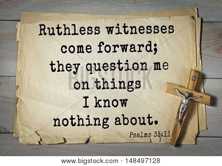 TOP-1000.  Bible verses from Psalms.Ruthless witnesses come forward; they question me on things I know nothing about.
