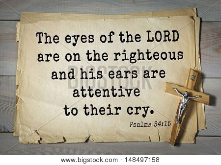 TOP-1000.  Bible verses from Psalms. The eyes of the LORD are on the righteous and his ears are attentive to their cry.