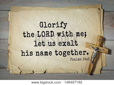 TOP-1000.  Bible verses from Psalms. Glorify the LORD with me; let us exalt his name together.
