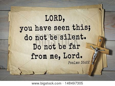 TOP-1000.  Bible verses from Psalms. LORD, you have seen this; do not be silent. Do not be far from me, Lord.