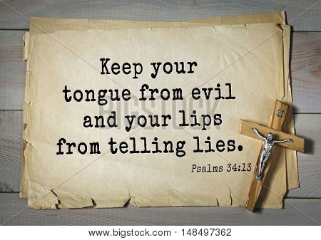 TOP-1000.  Bible verses from Psalms. Keep your tongue from evil and your lips from telling lies.