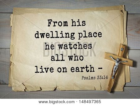 TOP-1000.  Bible verses from Psalms. From his dwelling place he watches all who live on earth â??