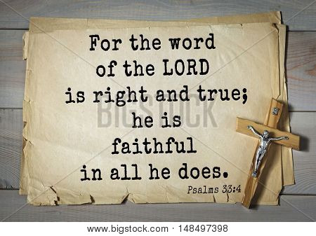 TOP-1000.  Bible verses from Psalms. For the word of the LORD is right and true; he is faithful in all he does.