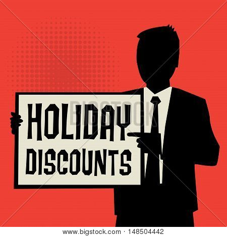 Man showing board business concept with text Holiday Discounts vector illustration