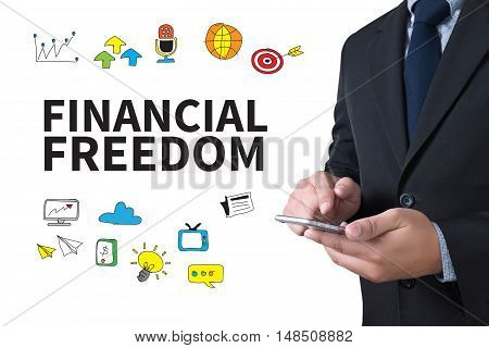 FINANCIAL FREEDOM businessman working use smartphone businessman working