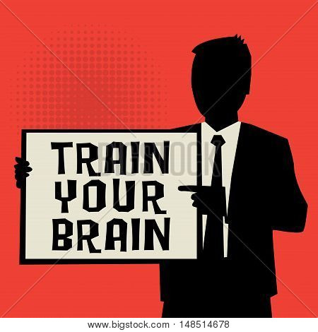 Man showing board business concept with text Train Your Brain vector illustration