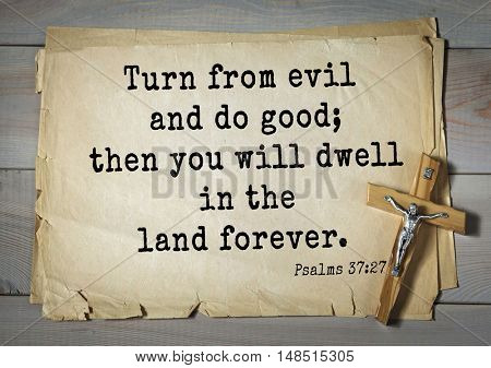 TOP-1000.  Bible verses from Psalms.Turn from evil and do good; then you will dwell in the land forever.