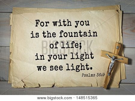 TOP-1000.  Bible verses from Psalms.For with you is the fountain of life; in your light we see light.