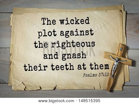 TOP-1000.  Bible verses from Psalms.The wicked plot against the righteous and gnash their teeth at them