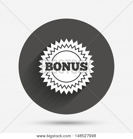Bonus sign icon. Special offer star symbol. Circle flat button with shadow. Vector