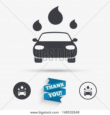Car wash icon. Automated teller carwash symbol. Water drops signs. Flat icons. Buttons with icons. Thank you ribbon. Vector
